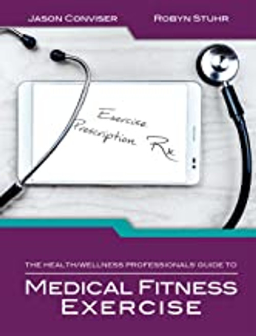 The Health/Wellness Professionals' Guide To Medical Fitness Exercise