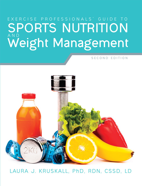 Exercise Professionals' Guide to Sports Nutrition and Weight Management (2nd Edition)