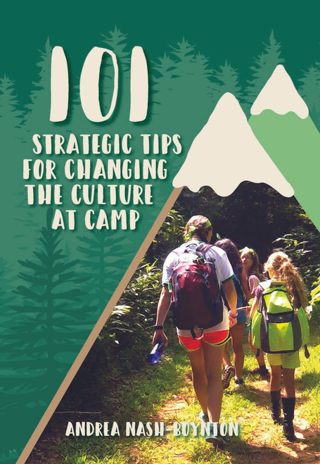 101 Strategic Tips for Changing the Culture at Camp