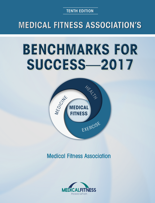 Medical Fitness Association's Benchmarks for Success - 2017