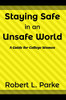 Staying Safe In an Unsafe World:   A Guide for College Women eBook