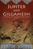 Jupiter and Gilgamesh, A Novel of Sumeria and Texas