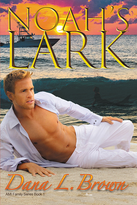 Noah's Lark   (AMI Family Series Book 1)