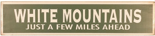 White Mountains Ahead Wooden Sign