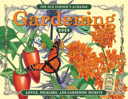 The 2022 Old Farmer's Almanac Gardening Calendar