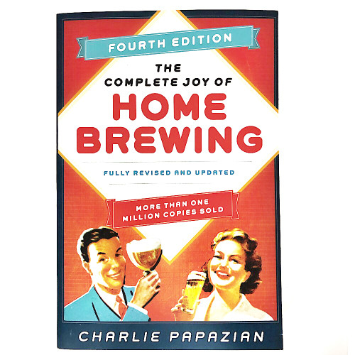 The Complete Joy of Home Brewing Fouth Edition by Charlie Papaqzian