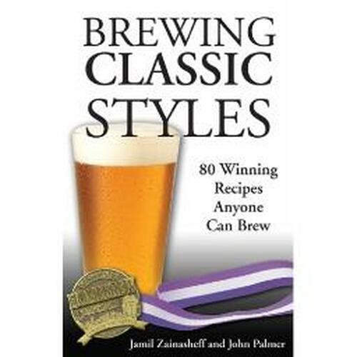 Brewing Classic Styles by Zainasheff & Palmer