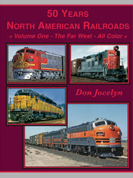 Four Ways West Publications - Books, 50 Years North American Railroads - The Far West - Volume 1