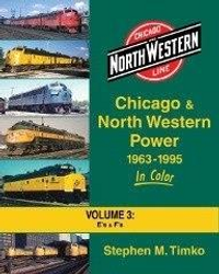 Morning Sun Books 1559 Chicago & North Western Power 1963-1995 In Color Volume 3: E's and F's