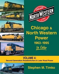 Morning Sun Books MSB 1573 Chicago & North Western Power 1963-1995 In Color Volume 4: Second Generation Roadswitchers & Later Road Power