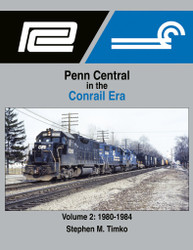 Morning Sun Books 1700 Penn Central in the Conrail Era Volume 2: 1980-1984