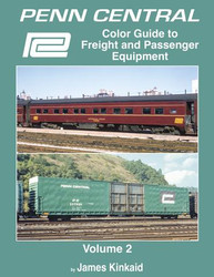 Morning Sun Books 1703 Penn Central Color Guide to Freight and Passenger Equipment Vol. 2
