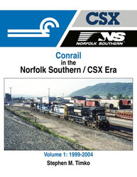 Morning Sun Books 1708 Conrail in the Norfolk Southern / CSX Era Volume 1: 1999-2004