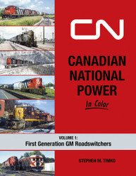 Morning Sun Books 1709 Canadian National Power In Color Volume 1: First Generation Roadswitchers