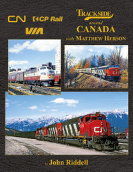 Morning Sun Books 1712 Trackside Around Canada with Matthew Herson