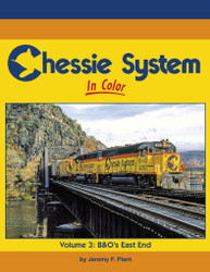 Morning Sun Books 1713 Chessie System In Color Volume 3: B&O's East End