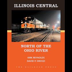 Illinois Central: North of the Ohio River