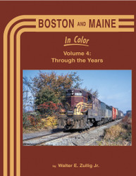 Morning Sun Books 1715 Boston and Maine In Color Volume 4: Through the Years