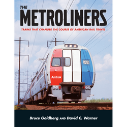 The Metroliners - Trains that Changed the Course of American Rail Travel