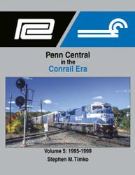 Morning Sun Books 1726 Penn Central in the Conrail Era Volume 5: 1995-1999