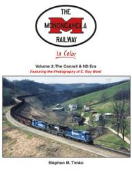 Morning Sun Books 1725 The Monongahela Railway In Color Volume 3: The Conrail & NS Era