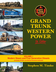Morning Sun Books 1613 Grand Trunk Western Power In Color Volume 1: Modern Steam and First Generation Diesels