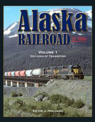 Morning Sun Books 1549 Alaska Railroad In Color Volume 1: Decades of Transition