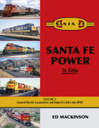 Morning Sun Books 1730 Santa Fe Power In Color Volume 5: General Electric Locomotives and Santa Fe's Entry into BNSF