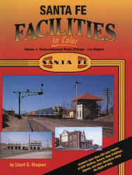 Morning Sun Books 1221 Santa Fe Facilities In Color Volume 1: Transcontinental Route - Chicago to Los Angeles