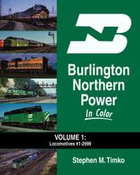 Morning Sun Books 1512 Burlington Northern Power In Color Volume 1: Locomotives #1 to 2999