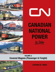 Morning Sun Books 1731 Canadian National Power In Color Volume 3: Covered Wagons - Passenger & Freight