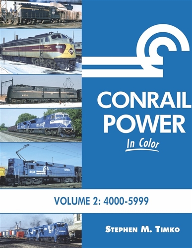 Morning Sun Books 1650 Conrail Power In Color Volume 2: 4000-5999