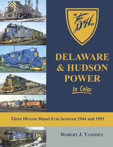 Morning Sun Books 1653, Delaware & Hudson Power In Color: Three Diverse Diesel Eras Between 1944 and 1991