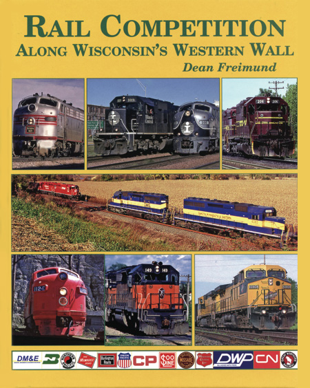 Four Ways West Publications - Books, Rail Competition - Along Wisconsin's Western Wall