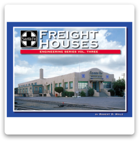 Santa Fe Freight Houses Book - Engineering Series Volume 3