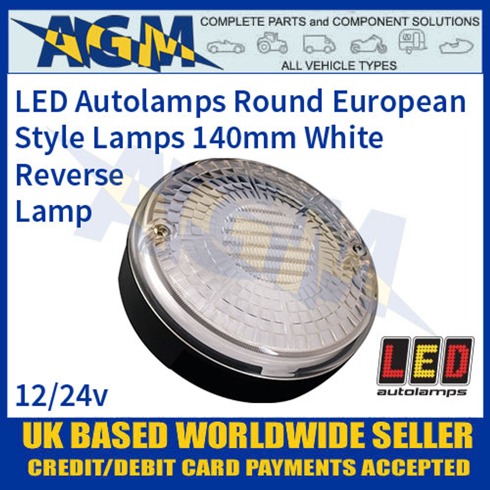 LED Autolamps Round European Style Lamps, 140mm, 12-24v, Reverse