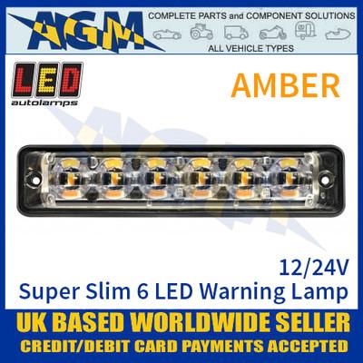 LED Autolamps SSLED6DVA Super-Slim Amber 6 LED Warning Lamp 12/24V