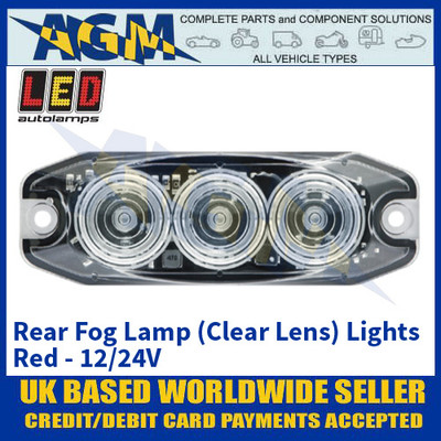 LED Autolamps 11FCM Rear Fog Lamp (Clear Lens) Lights Red - Low Profile - 12/24V