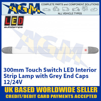 LED Autolamps 2430GM-TS LED 300mm Interior Strip Lamp with Touch Switch - Grey Caps - 12/24V