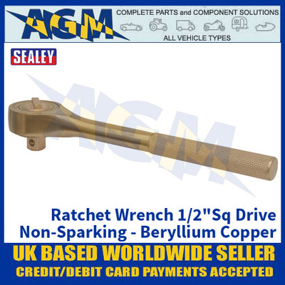 """Sealey NS040 Ratchet Wrench 1/2""""Sq Drive - 'Beryllium Copper' Non-Sparking"""