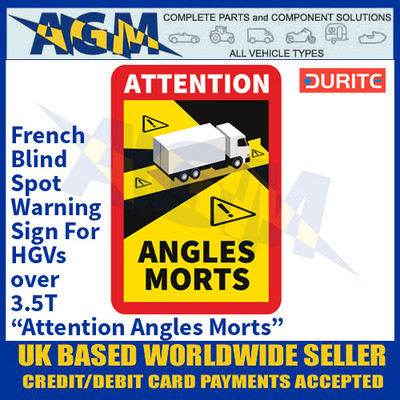 "Durite 0-870-54 French Blind Spot Warning Sign For HGVs over 3.5T ""Attention Angles Morts"""