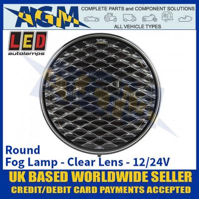 LED Autolamps 82FCM Round Fog Lamp Clear Lens 12/24v