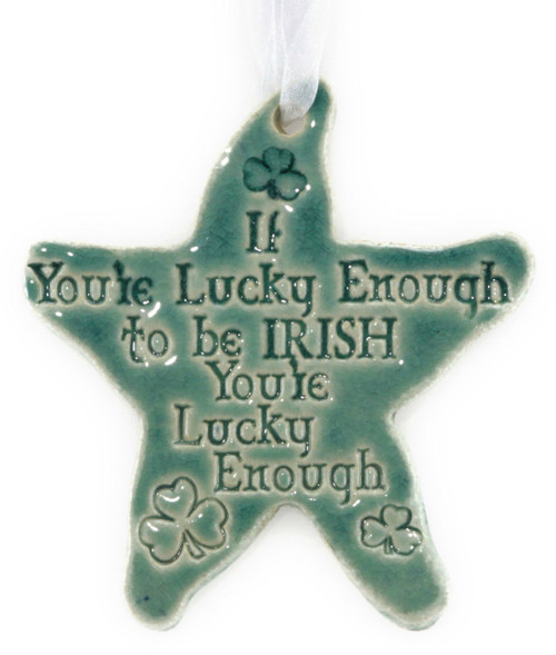 "If You're Lucky Enough to be Irish, You're Lucky Enough. This handmade ceramic starfish is available in green only. Measures 4""4""."