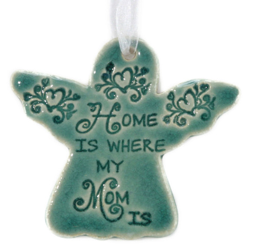 Home Is Where My Mom Is. Handmade ceramic angelornament available in blue and green.