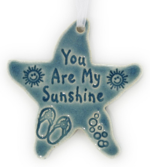 You Are My Sunshine handmade ceramic starfish ornament in Blue.