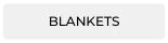 Blankets Range Button