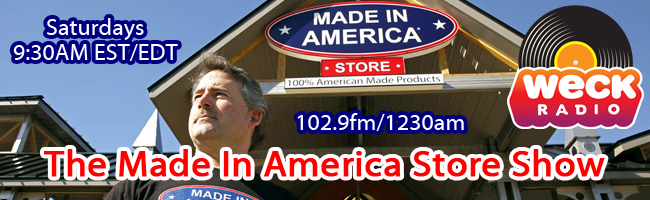 The Made In America Store Show on WECK (102.9fm/1230am)