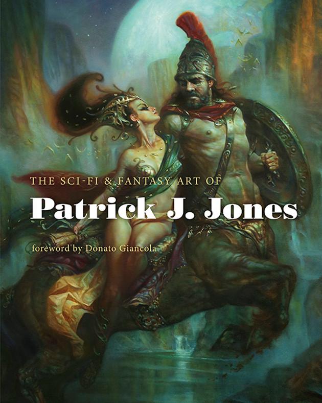 The Sci-fi & Fantasy Art of Patrick J. Jones, Korero Press 2016
