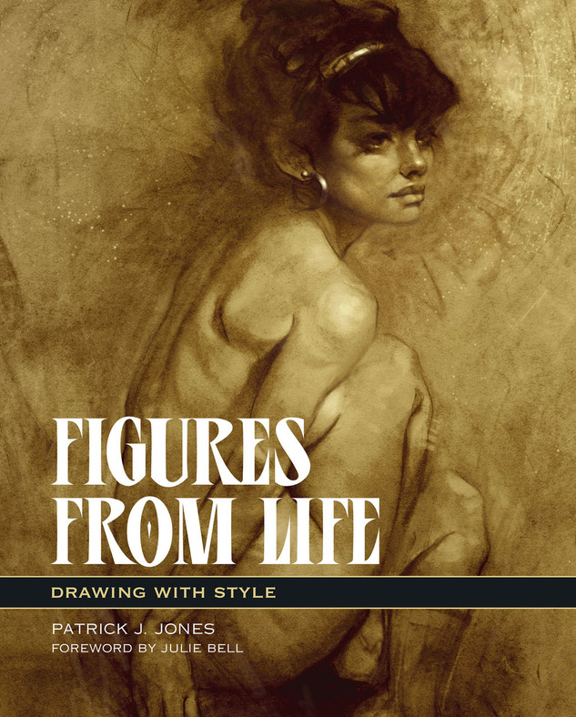 Figures from Life by Patrick J. Jones. Foreword by Julie Bell. Life drawing book by Korero Press.