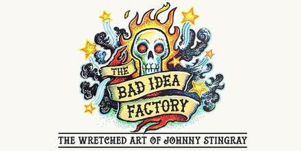 ​The Bad Idea Factory